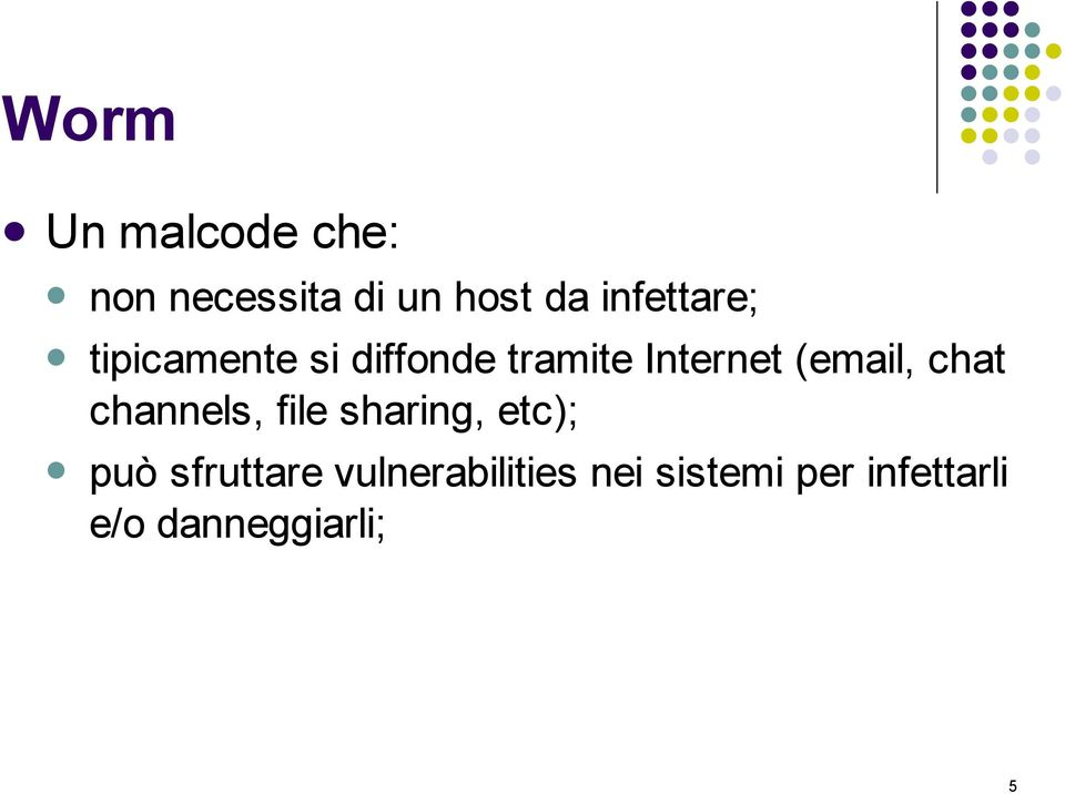 (email, chat channels, file sharing, etc); può