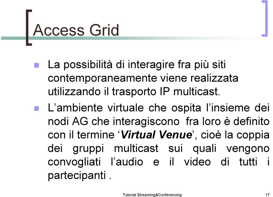 trasporto IP multicast.