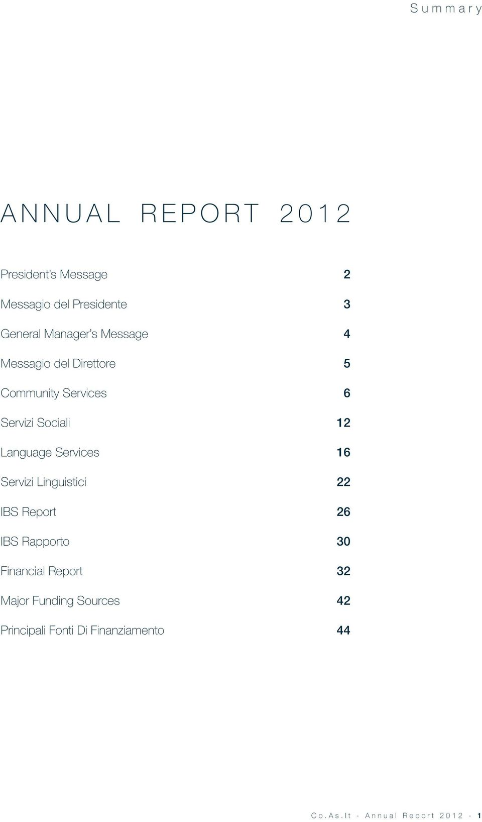 Language Services 16 Servizi Linguistici 22 IBS Report 26 IBS Rapporto 30 Financial