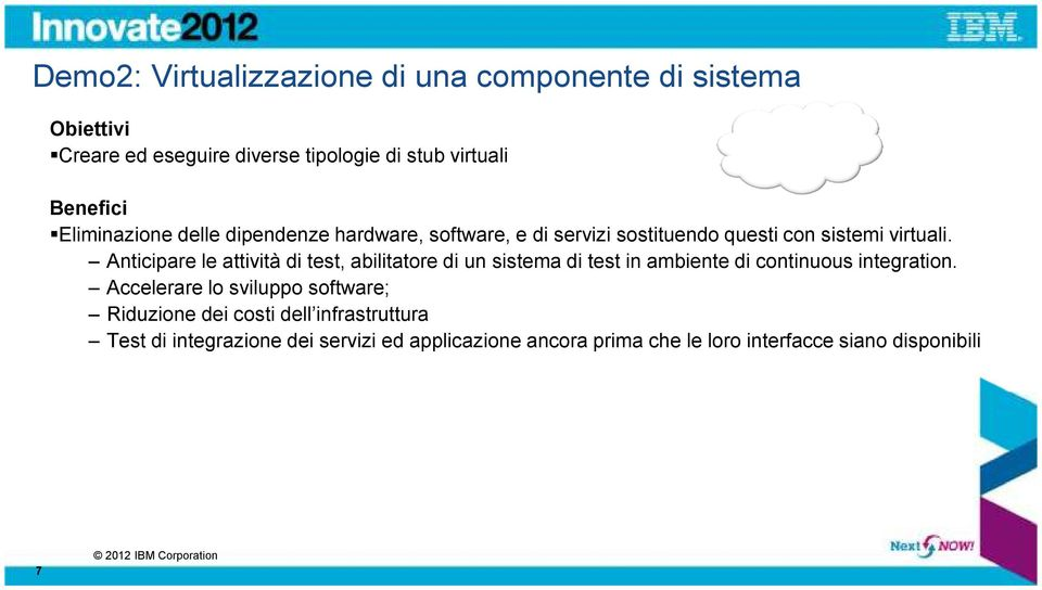 Anticipare le attività di test, abilitatore di un sistema di test in ambiente di continuous integration.