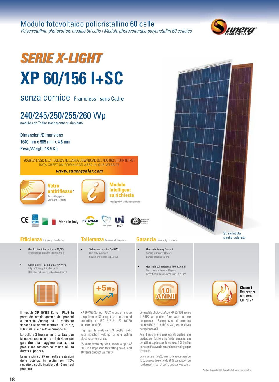 SITO INTERNET DATA SHEET ON DOWNLOAD AREA IN OUR WEBSITE www.sunergsolar.