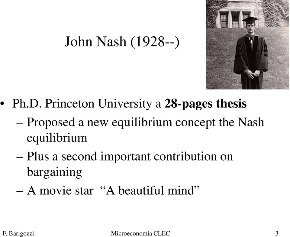 equilibrium concept the Nash equilibrium Plus a second