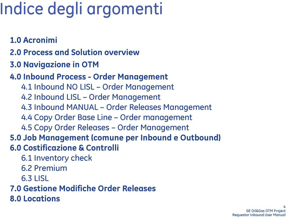 3 Inbound MANUAL Order Releases Management 4.4 Copy Order Base Line Order management 4.