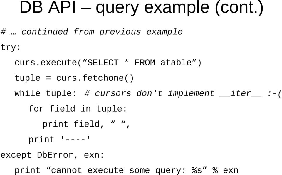execute( SELECT * FROM atable ) tuple = curs.