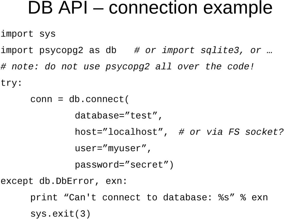 connect( database= test, host= localhost, # or via FS socket?
