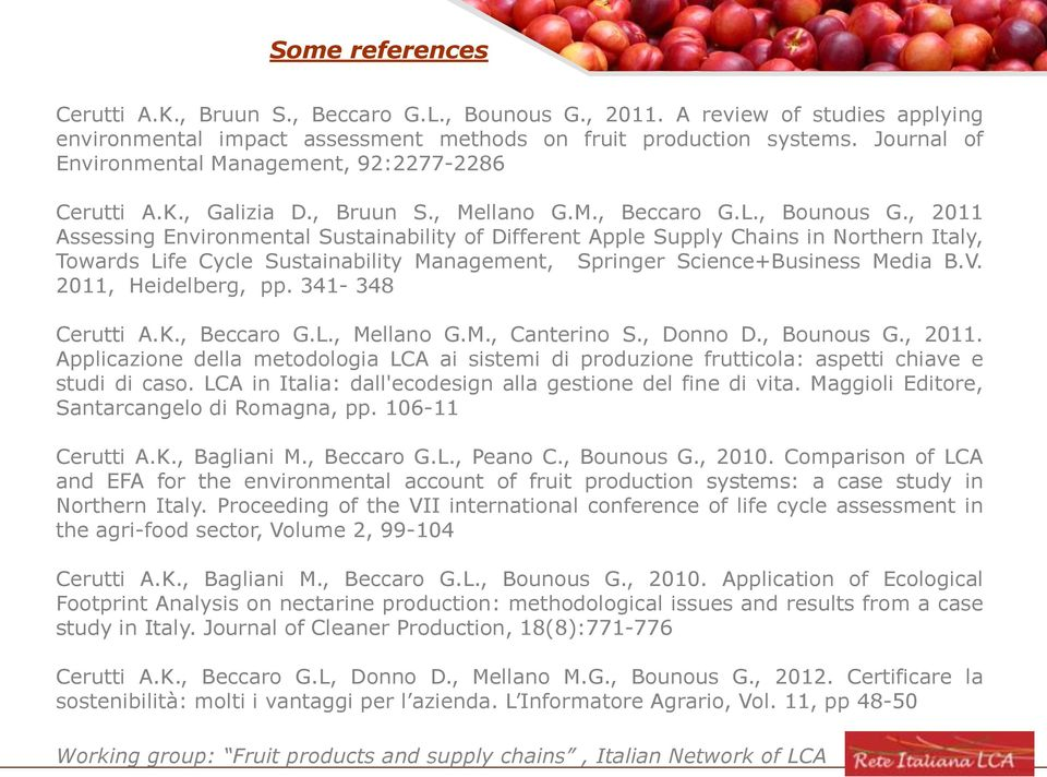, 2011 Assessing Environmental Sustainability of Different Apple Supply Chains in Northern Italy, Towards Life Cycle Sustainability Management, Springer Science+Business Media B.V.