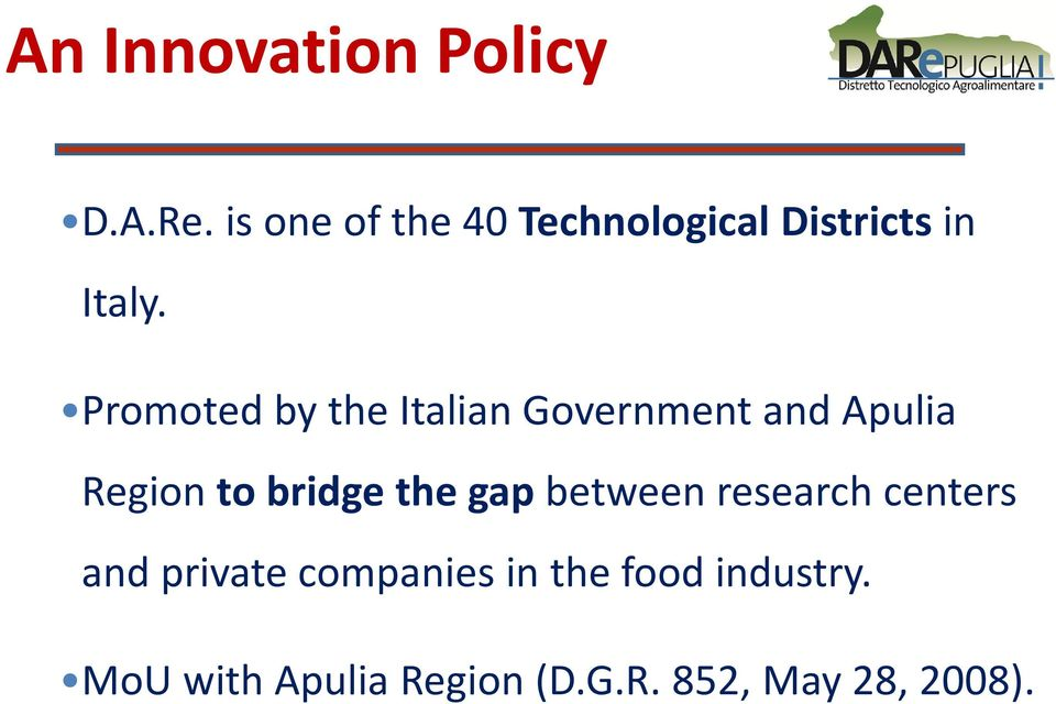 Promoted by the Italian Government and Apulia Region to bridge the