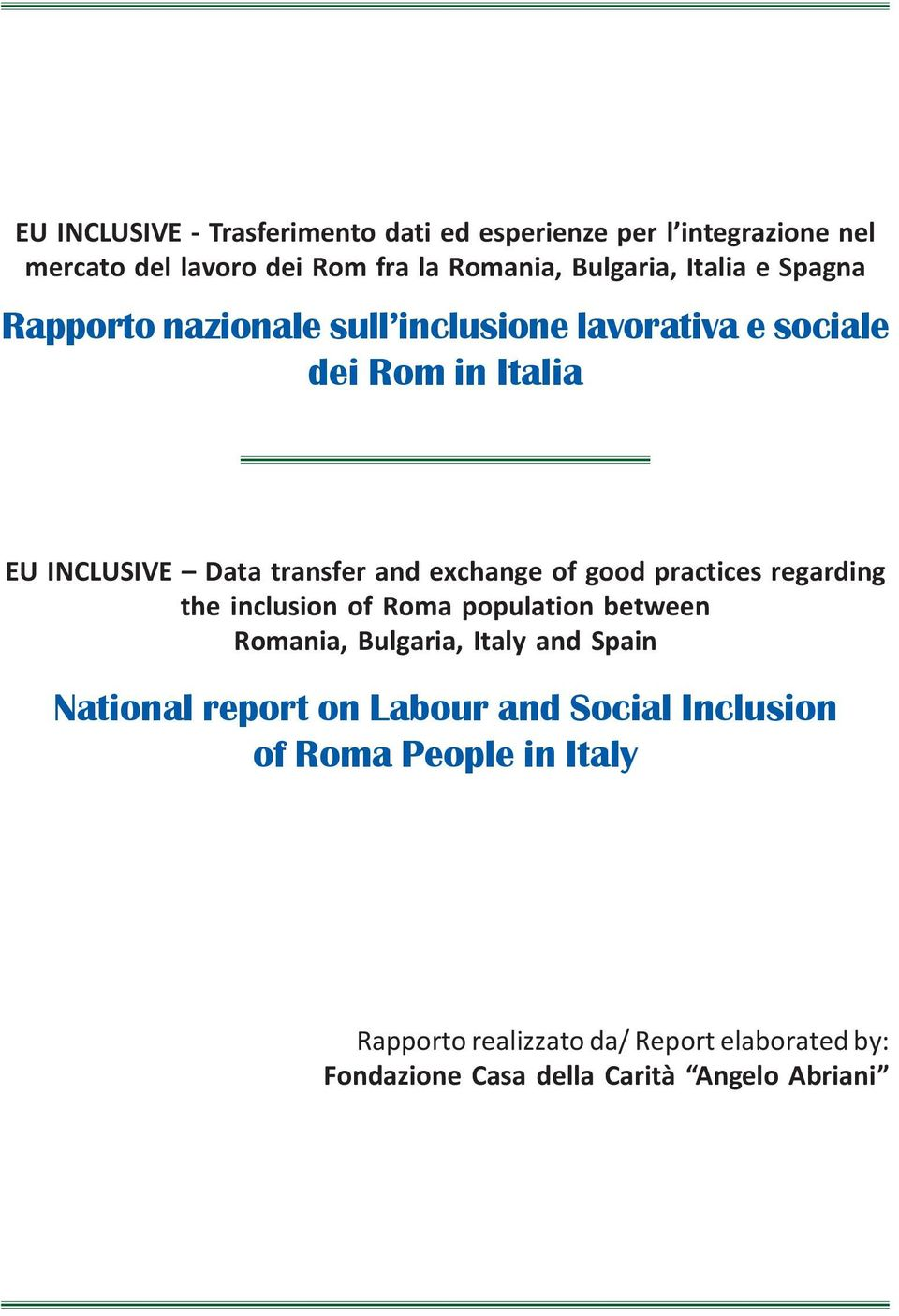 of good practices regarding the inclusion of Roma population between Romania, Bulgaria, Italy and Spain National report on Labour