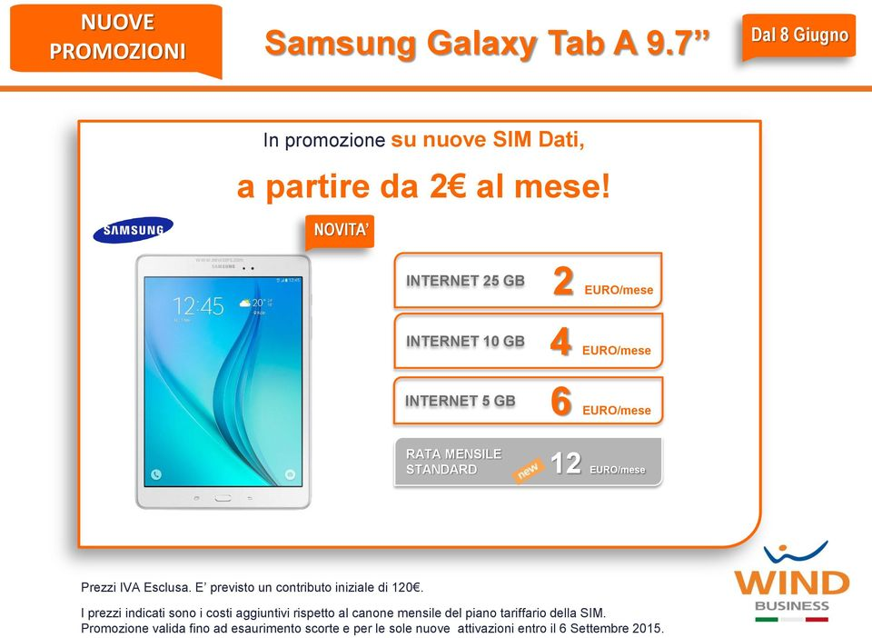 NOVITA INTERNET 25 GB 2 EURO/mese INTERNET 10 GB 4 EURO/mese INTERNET 5 GB 6 EURO/mese 12