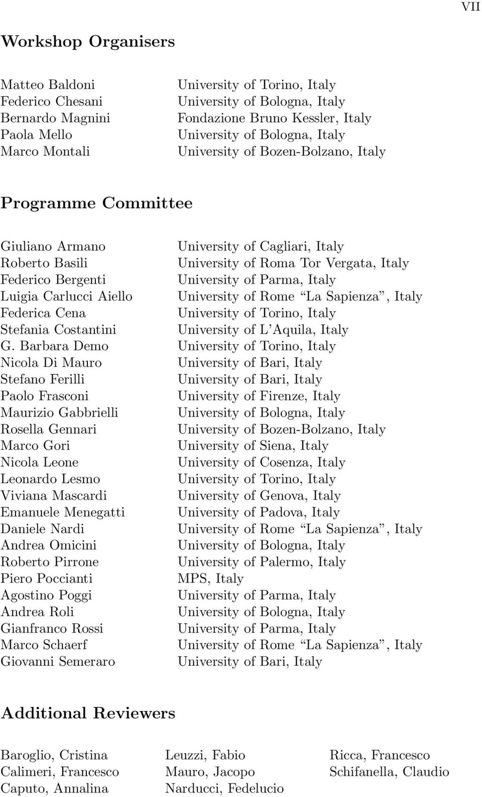 University of Parma, Italy Luigia Carlucci Aiello University of Rome La Sapienza, Italy Federica Cena University of Torino, Italy Stefania Costantini University of L Aquila, Italy G.
