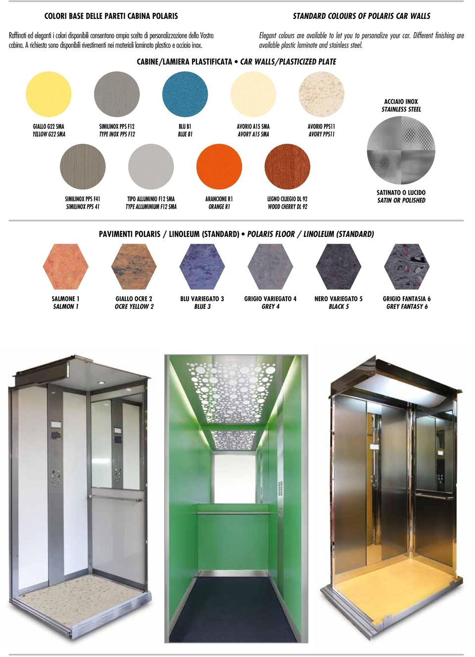 Different finishing are available plastic laminate and stainless steel.
