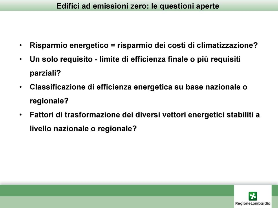 Un solo requisito - limite di efficienza finale o più requisiti parziali?