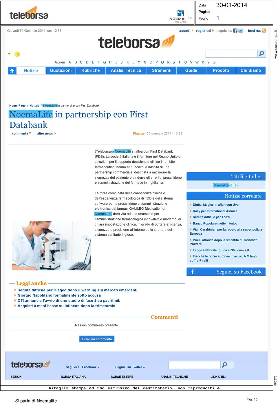 / NoemaLife in partnership con First Databank NoemaLife in partnership con First Databank commenta altre news Finanza 30 gennaio 204 0.23 (Teleborsa) NoemaLife si allea con First Databank (FDB).