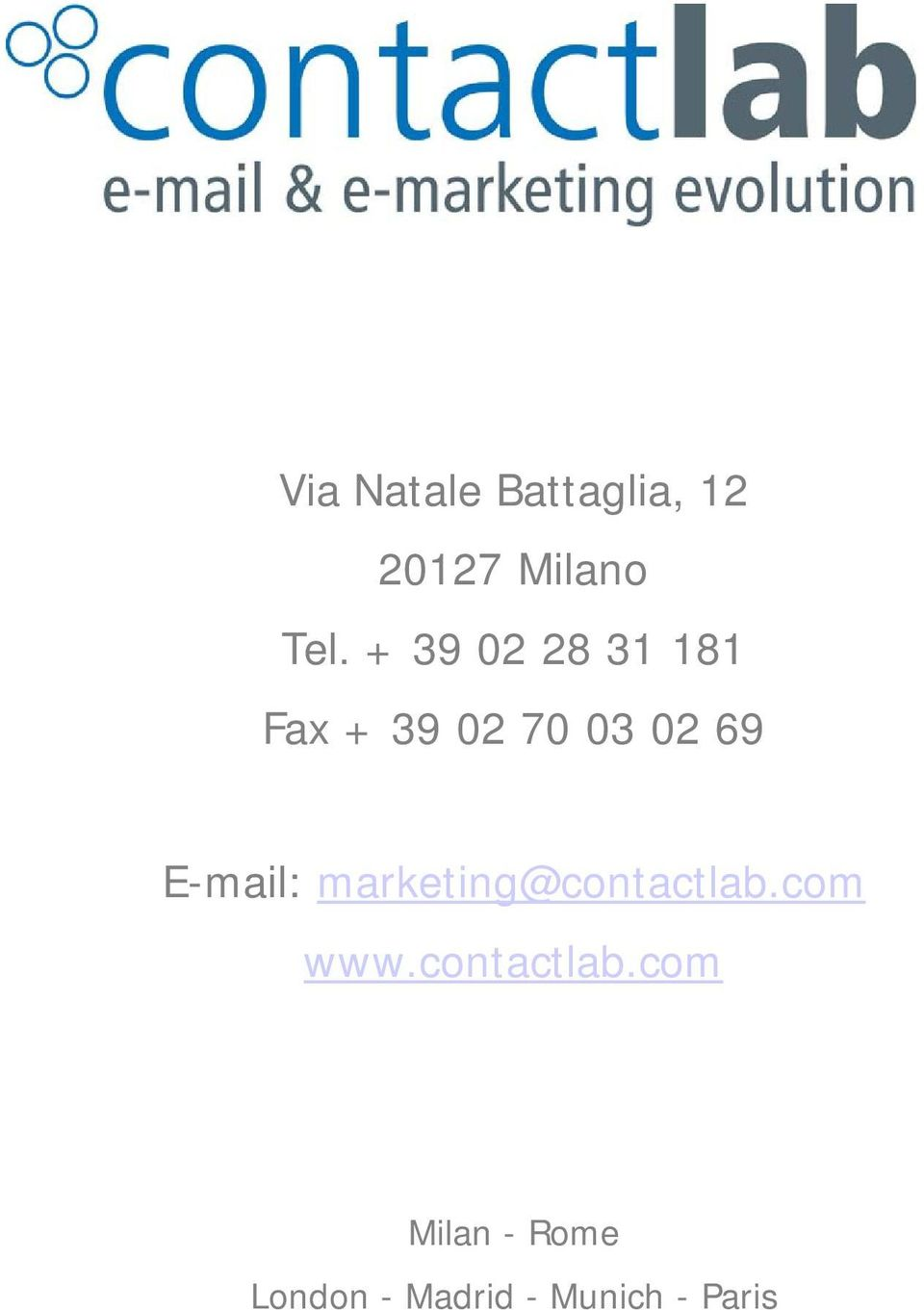 E-mail: marketing@contactlab.com www.