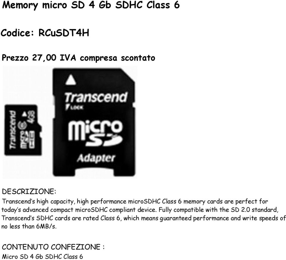 microsdhc compliant device. Fully compatible with the SD 2.