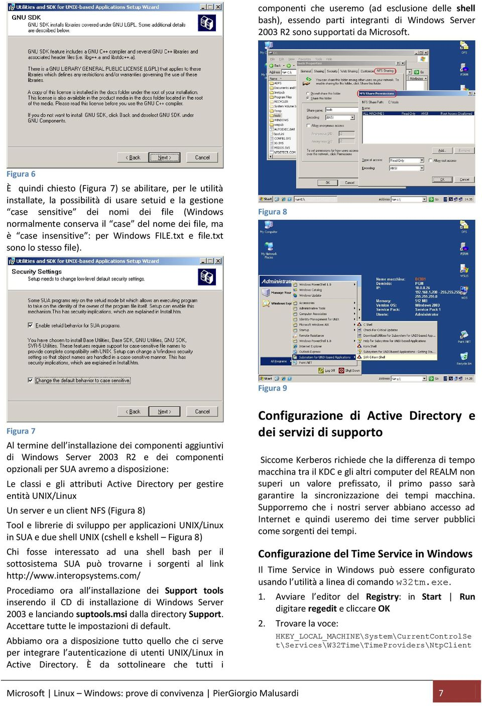 nome dei file, ma è case insensitive : per Windows FILE.txt e file.txt sono lo stesso file).
