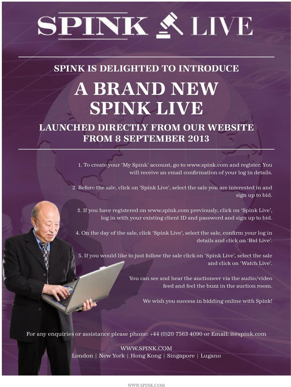 spink.com previously, click on Spink Live, log in with your existing client ID and password and sign up to bid. 4.