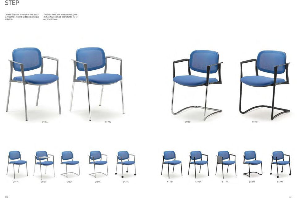 The Step series with a net backrest, padded and upholstered seat stands