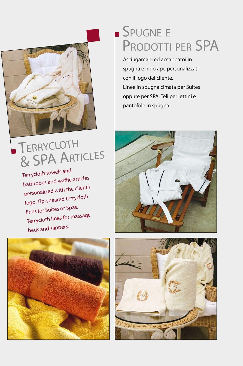 Terrycloth & SPA Articles Terrycloth towels and bathrobes and waffle articles personalized with the