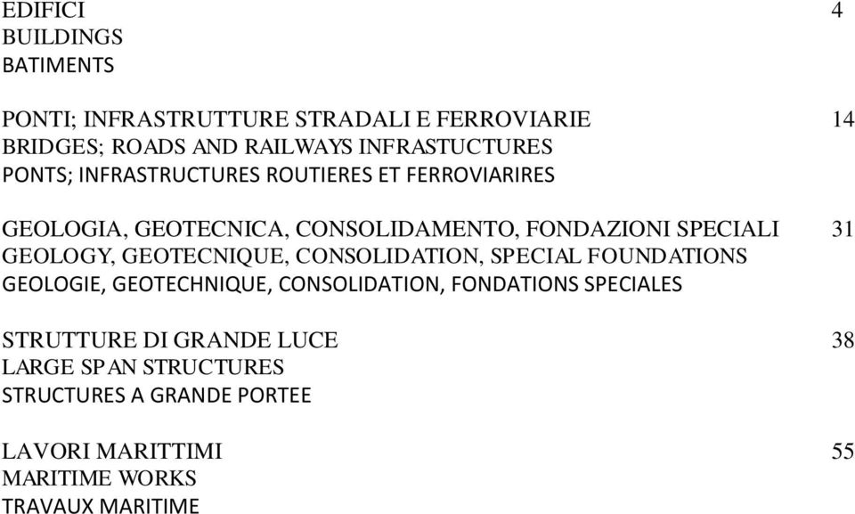 SPECIALI 31 GEOLOGY, GEOTECNIQUE, CONSOLIDATION, SPECIAL FOUNDATIONS GEOLOGIE, GEOTECHNIQUE, CONSOLIDATION, FONDATIONS