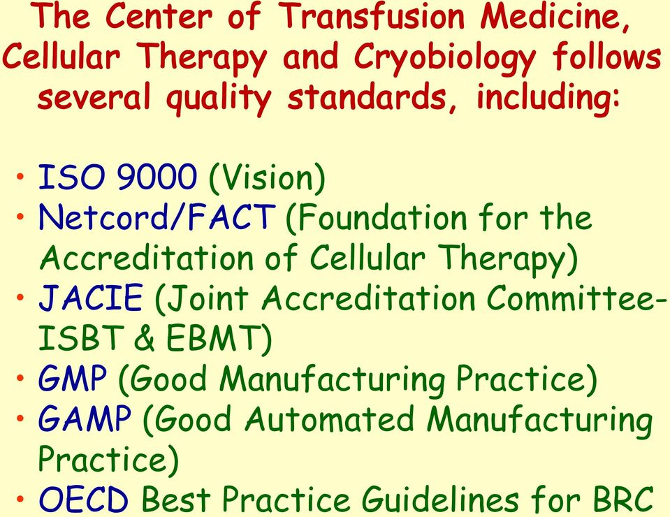Accreditation of Cellular Therapy) JACIE (Joint Accreditation Committee- ISBT & EBMT) GMP