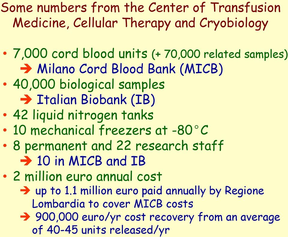 mechanical freezers at -80 C 8 permanent and 22 research staff 10 in MICB and IB 2 million euro annual cost up to 1.
