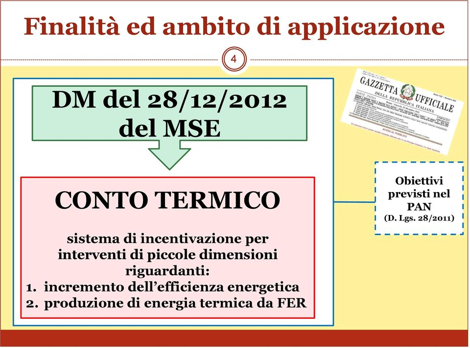 dimensioni riguardanti: 1. incremento dell efficienza energetica 2.