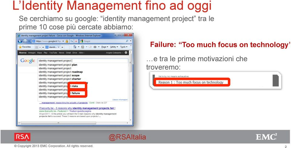 cose più cercate abbiamo: Failure: Too much focus on