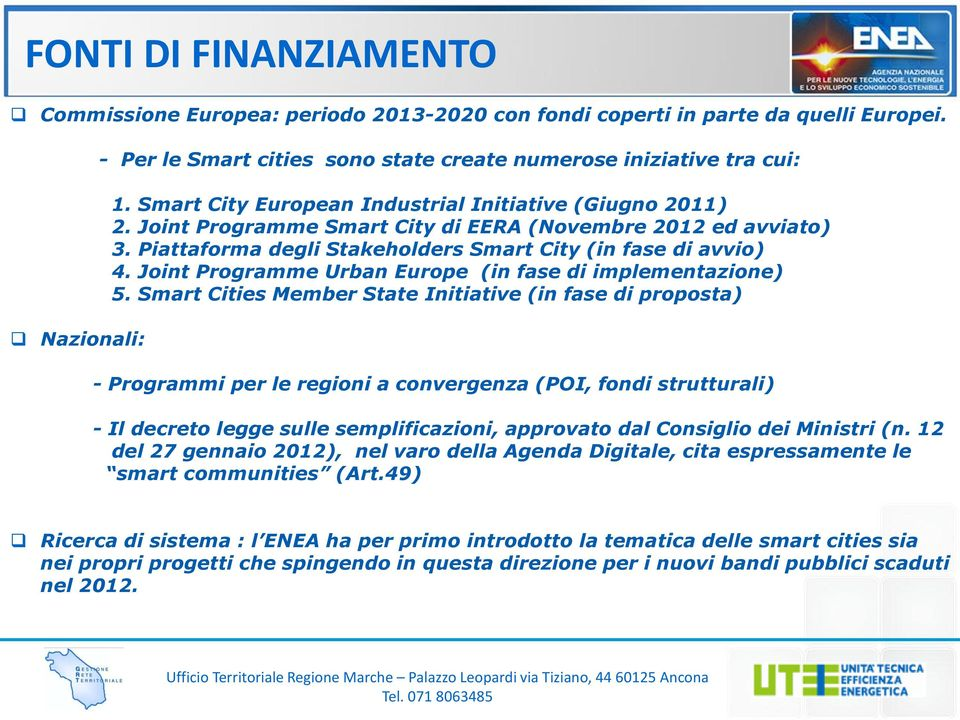 Joint Programme Urban Europe (in fase di implementazione) 5.