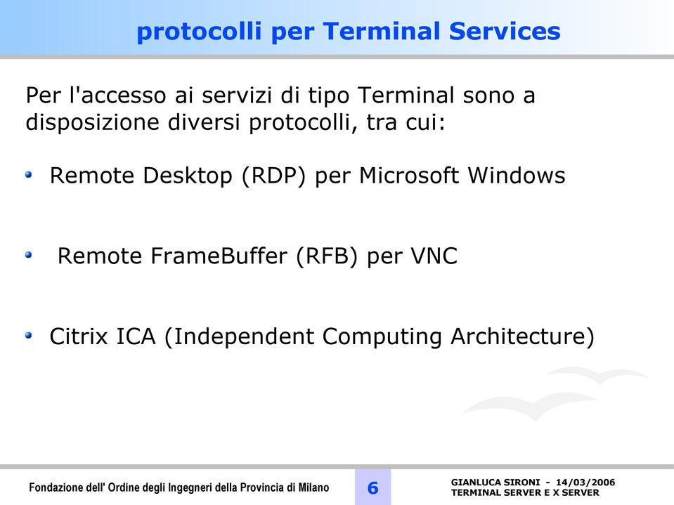 Microsoft Windows Remote FrameBuffer (RFB) per VNC Citrix ICA (Independent