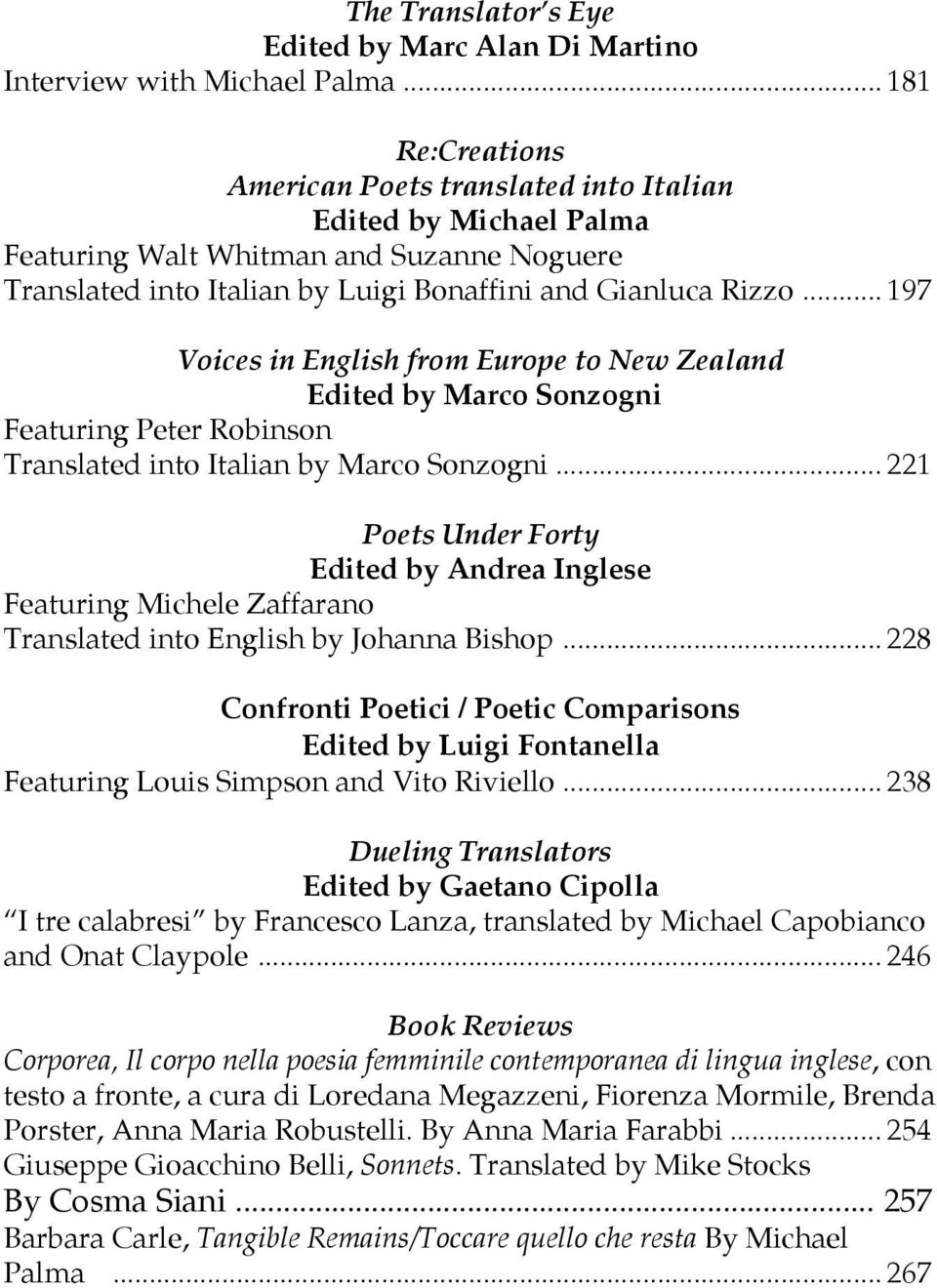 .. 197 Voices in English from Europe to New Zealand Edited by Marco Sonzogni Featuring Peter Robinson Translated into Italian by Marco Sonzogni.