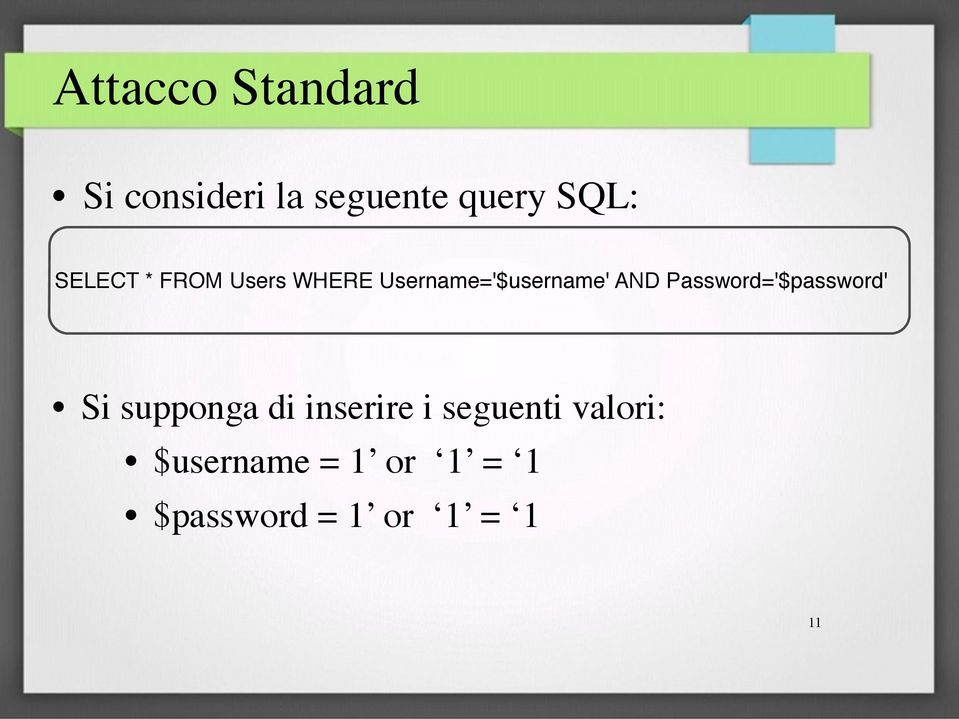 Password='$password' Si supponga di inserire i