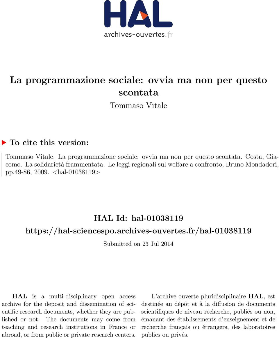 fr/hal-01038119 Submitted on 23 Jul 2014 HAL is a multi-disciplinary open access archive for the deposit and dissemination of scientific research documents, whether they are published or not.