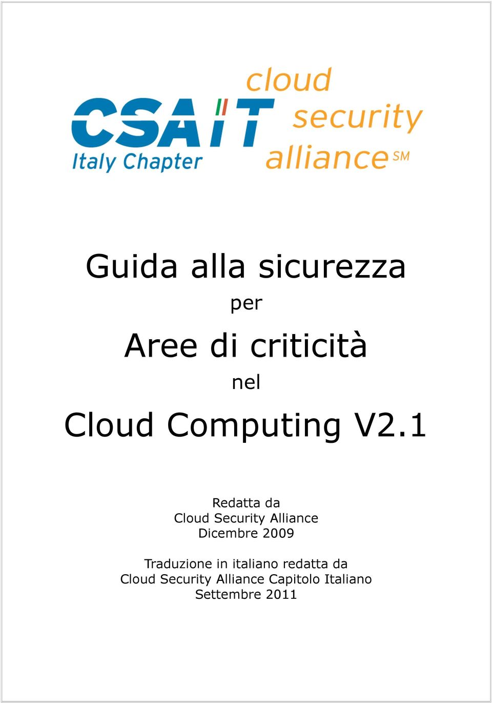 1 Redatta da Cloud Security Alliance Dicembre 2009