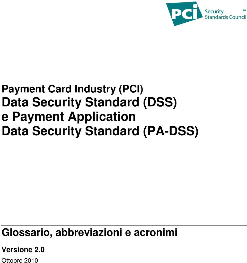 Security Standard (PA-DSS) Glossario,