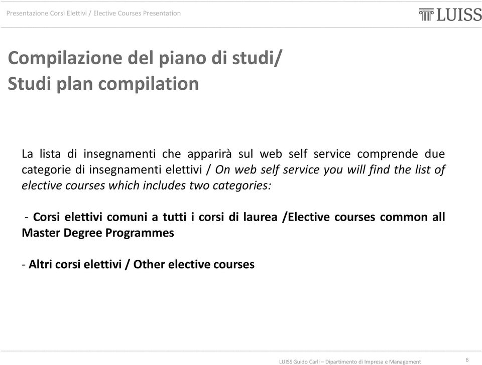 list of elective courses which includes two categories: - Corsi elettivi comuni a tutti i corsi di
