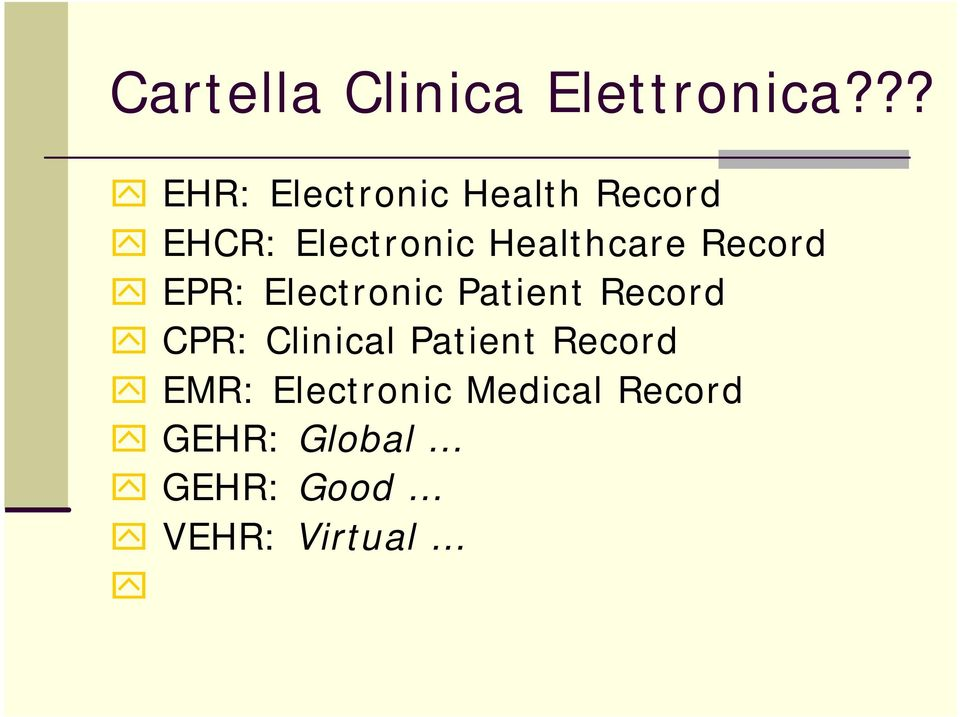 Healthcare Record EPR: Electronic Patient Record CPR: