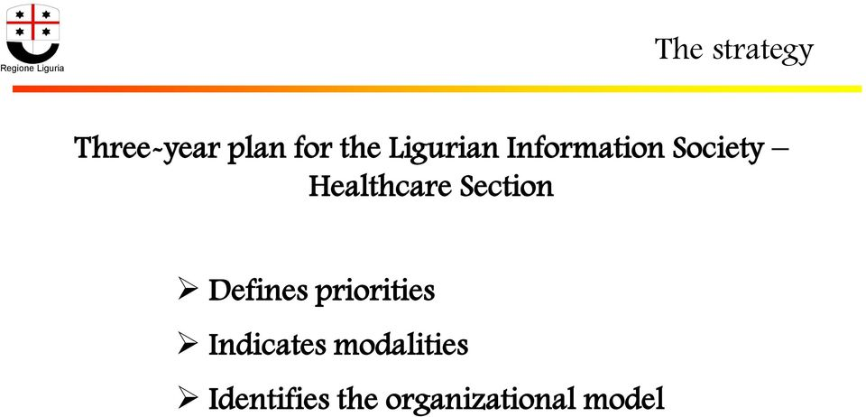 Section Defines priorities Indicates