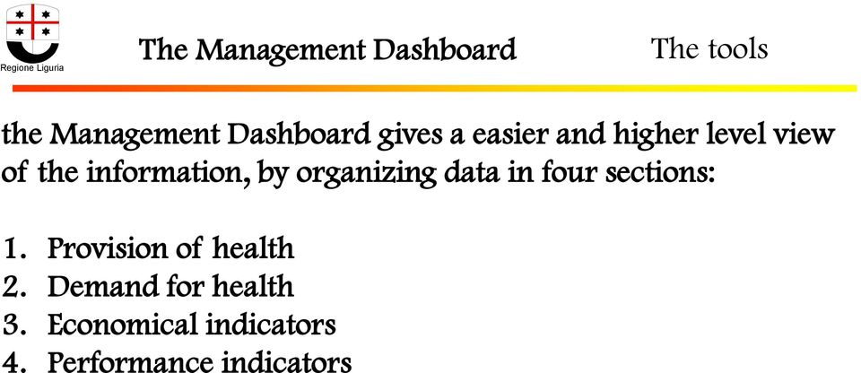organizing data in four sections: 1. Provision of health 2.