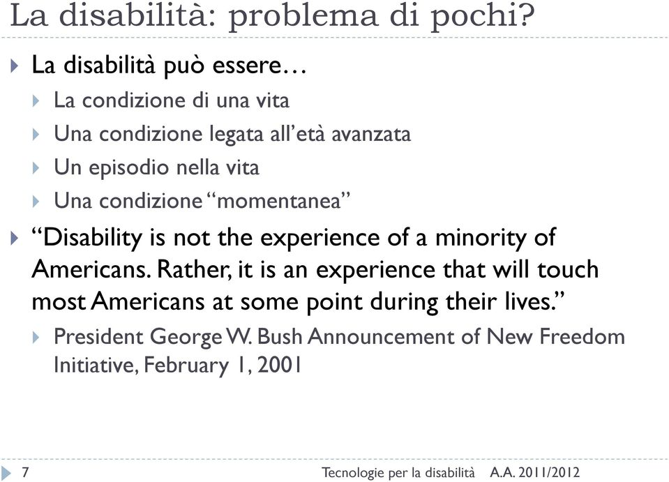 nella vita Una condizione momentanea Disability is not the experience of a minority of Americans.