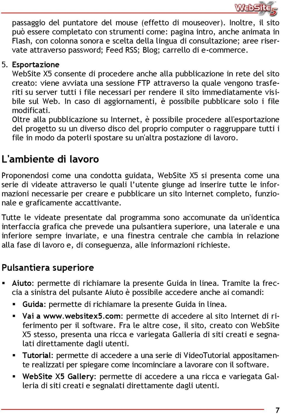RSS; Blog; carrello di e-commerce. 5.