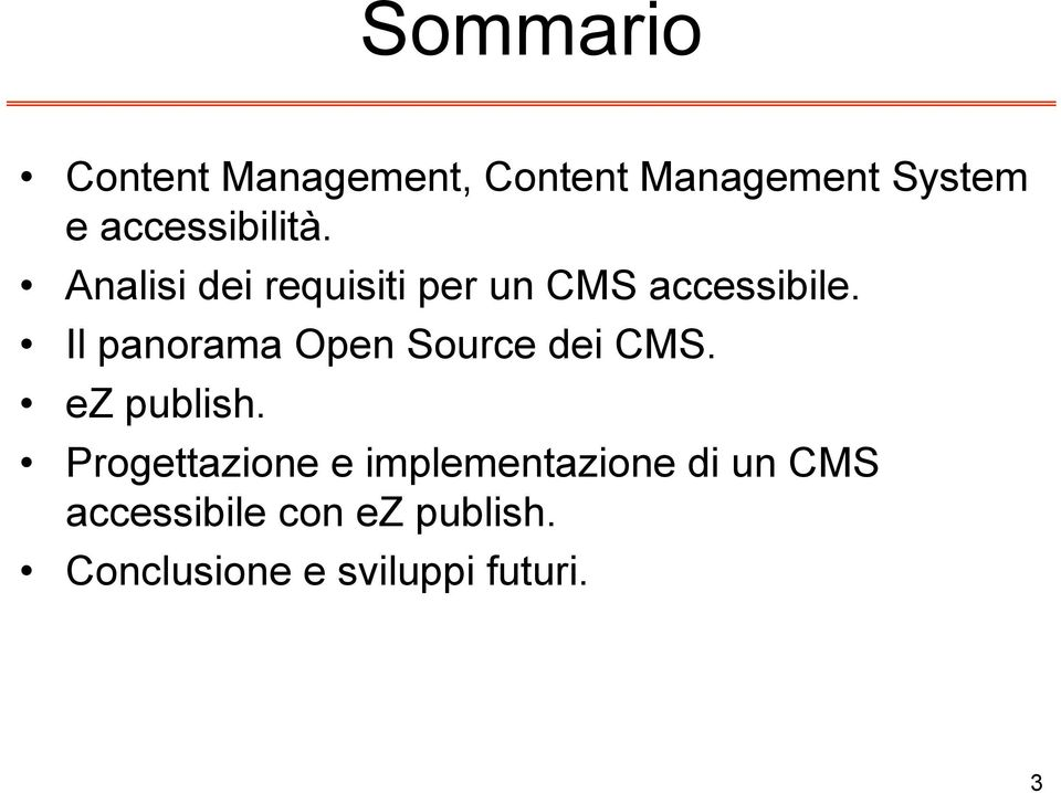 Il panorama Open Source dei CMS. ez publish.