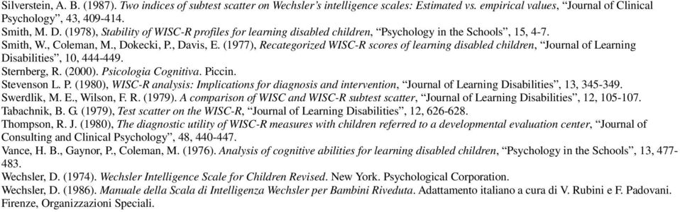 (1977), Recategorized scores of learning disabled children, Journal of Learning Disabilities, 10, 444-449. Sternberg, R. (2000). Ps