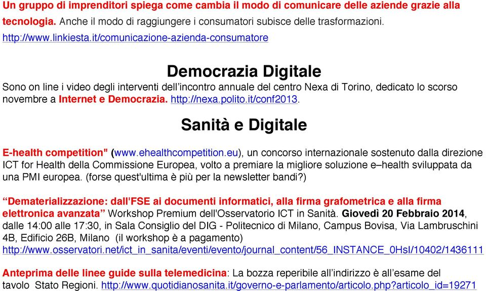 "http://nexa.polito.it/conf2013. Sanità e Digitale E-health competition"" (www.ehealthcompetition."