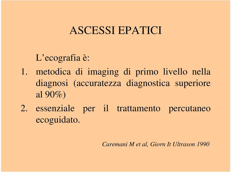 (accuratezza diagnostica superiore al 90%) 2.