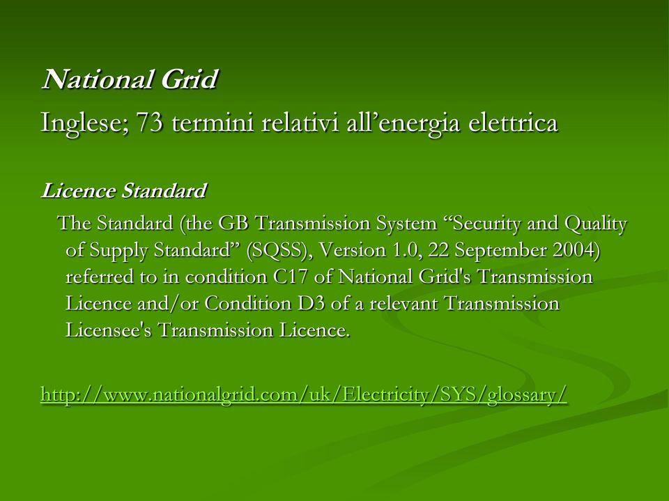 0, 22 September 2004) referred to in condition C17 of National Grid's Transmission Licence and/or