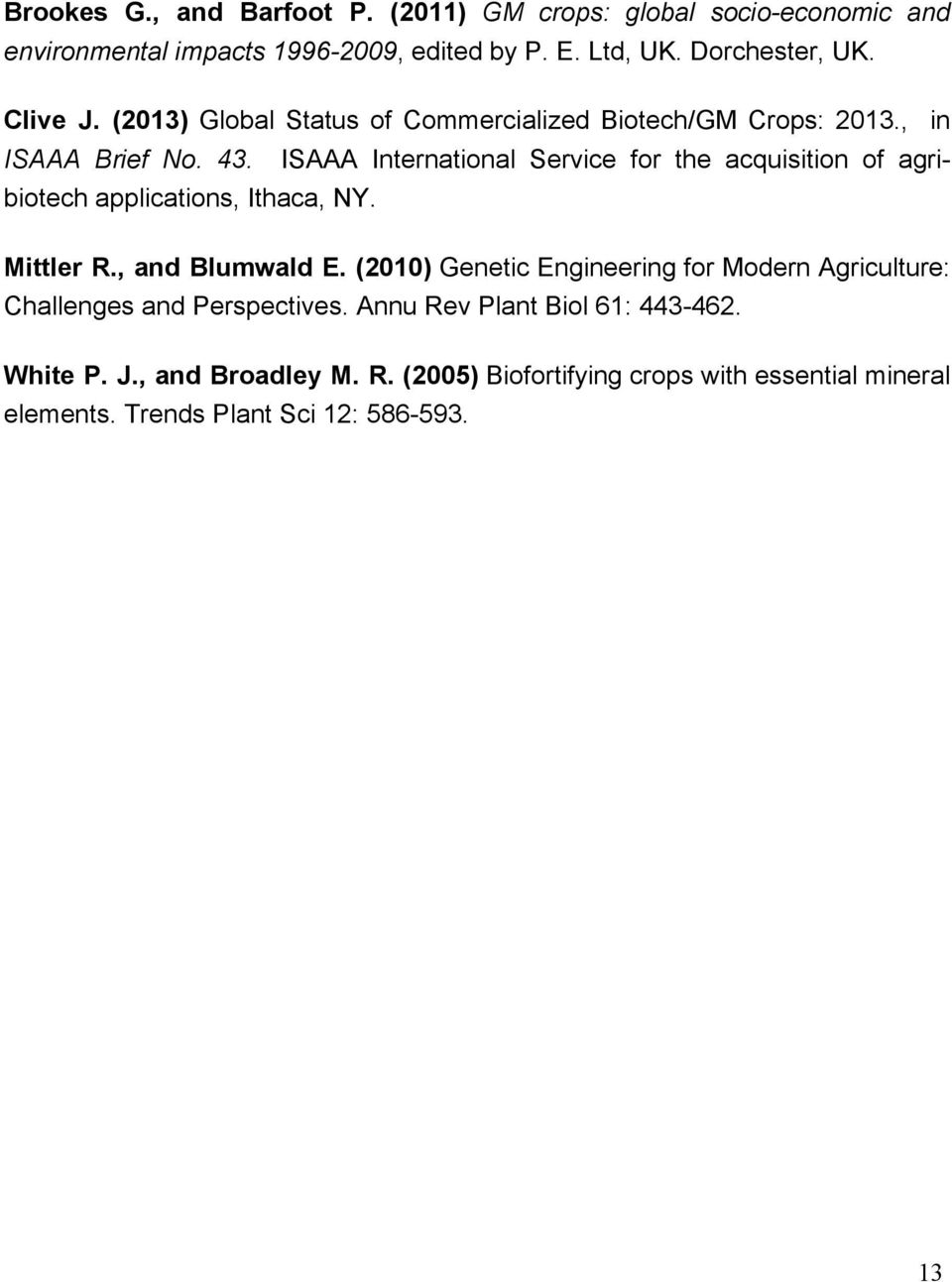 ISAAA International Service for the acquisition of agribiotech applications, Ithaca, NY. Mittler R., and Blumwald E.