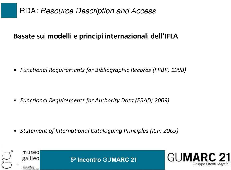 Records (FRBR; 1998) Functional Requirements for Authority Data