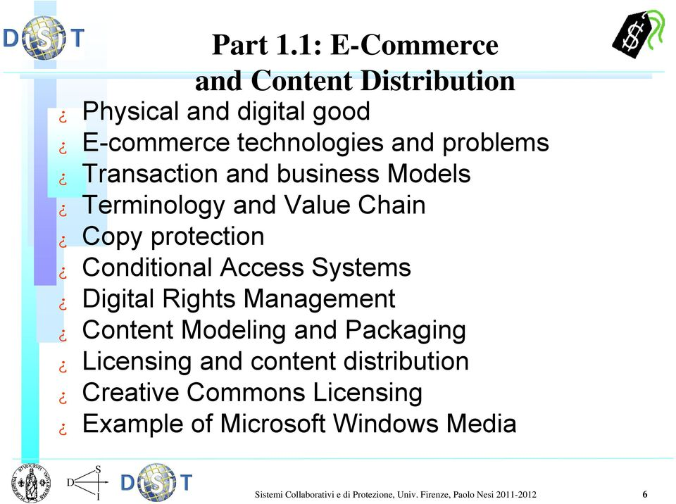 Transaction and business Models Terminology and Value Chain Copy protection Conditional Access Systems Digital