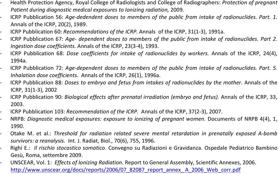Annals of the ICRP, 31(13), 1991a. ICRP Pubblication 67: Age dependent doses to members of the public from intake of radionuclides. Part 2. Ingestion dose coefficients.